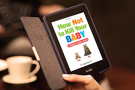 How Not To Kill Your Baby Book
